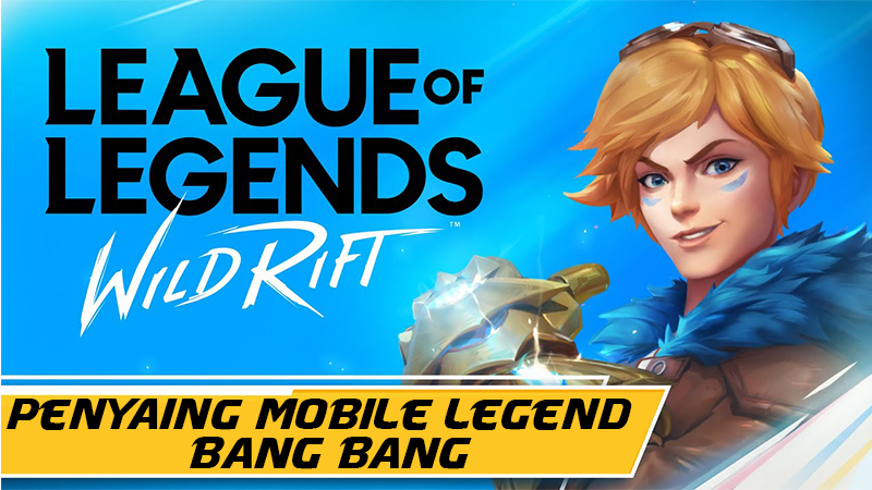 Game Mobile Terbaru Wild Rift Penyaing Mobile Legend